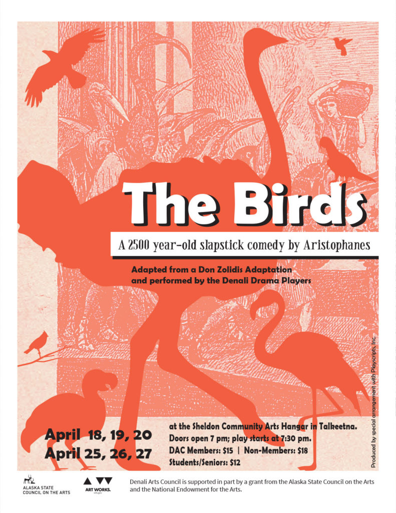 The Birds. A 2500 year-old slapstick comedy by Aristophanes. Talkeetna, Alaska, Denali Drama.