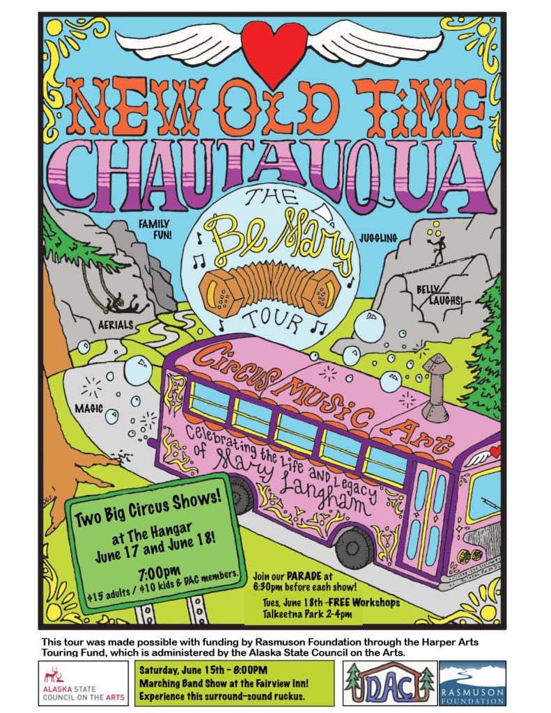 "New Old Time Chautauqua The ""Be Mary"" Tour in Talkeetna Alaska Denali Arts Council Green Light Circus"